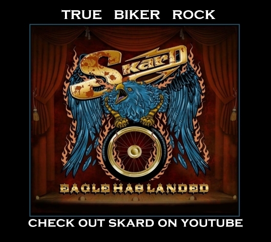 SKARD rock band ~ true biker rock ~ Check out SKARD music videos on YouTube Bikes Babes and good rockin Skard music